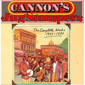 Cannon's Jug Stompers; The Complete Works 1927 - 1930